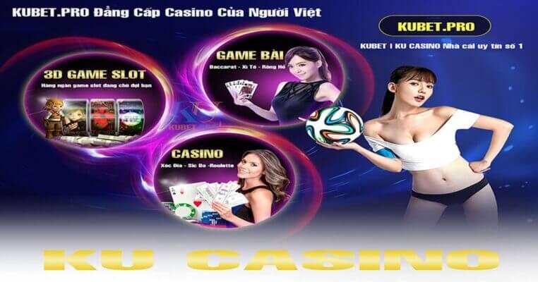 ku casino là nhà cái hàng đầu châu Á