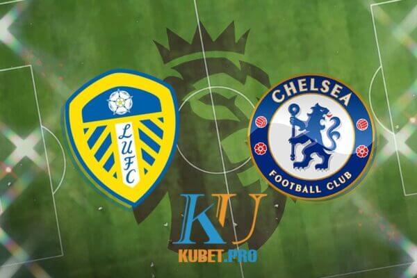 Cùng chuyên gia phân tích trận đấu giữa Leeds vs Chelsea