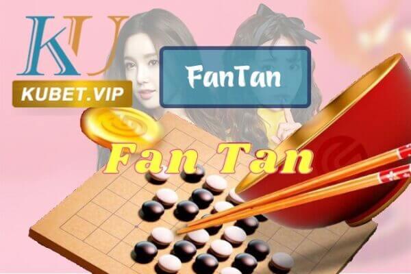 Fantan là gì? Trải nghiệm trò chơi Fantan tại Kubet & thabet