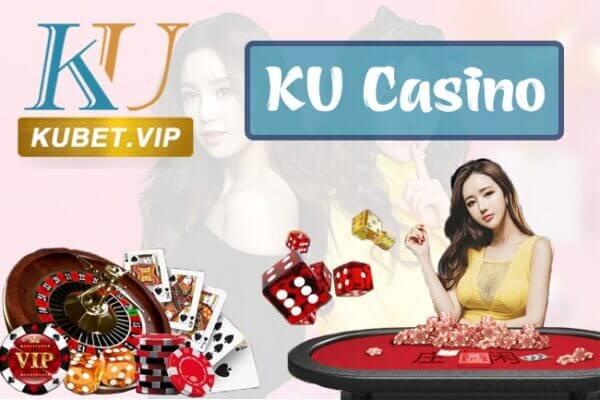 Đánh giá nhà cái KU casino Online Có nên chơi không?