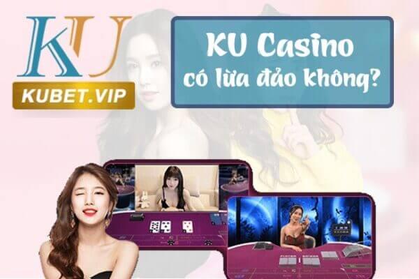 Thật hư Nhà cái Kucasino - KU casino lừa đảo không?