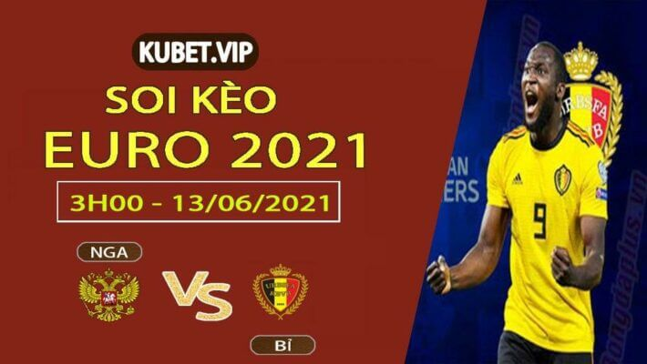 Soi kèo Bỉ vs Nga WIN chắc ngày 13/06 Euro 2021